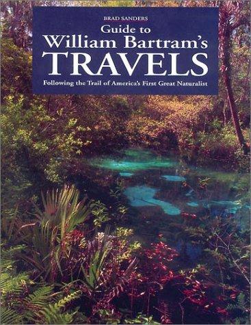 Guide to William Bartram's Travels: Sanders, Brad