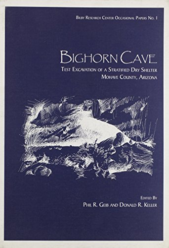 9780971878631: Bighorn Cave: Test Excavations of a Stratified Dry Shelter, Mohave County, Arizona (Bilby Research Center Occasional Papers)
