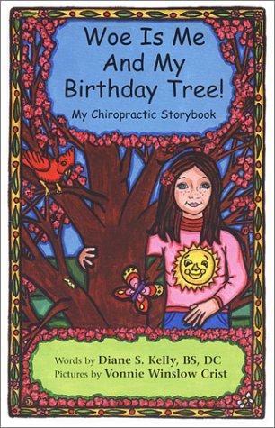 Woe is Me and My Birthday Tree!: Kelly, Diane S.