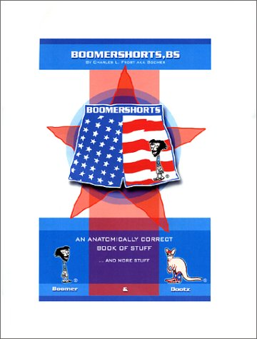 9780971880702: BoomerShorts BS: An Anatomically Correct Book of Stuff ... and More Stuff