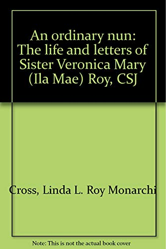 An Ordinary Nun: The Life and Letters: Linda Roy M.
