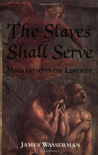 9780971887015: Slaves Shall Serve: Meditations on Liberty