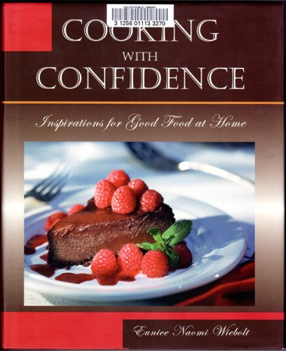 9780971889408: Cooking with Confidence: Inspirations for Good Food at Home