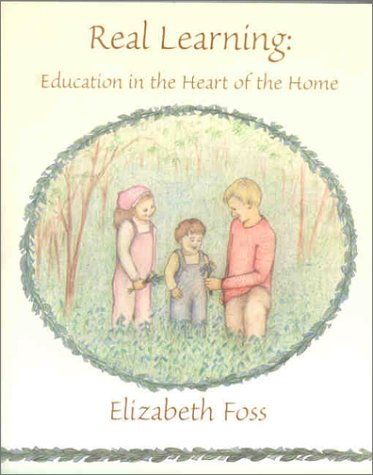 9780971889514: Real Learning : Education in the Heart of the Home