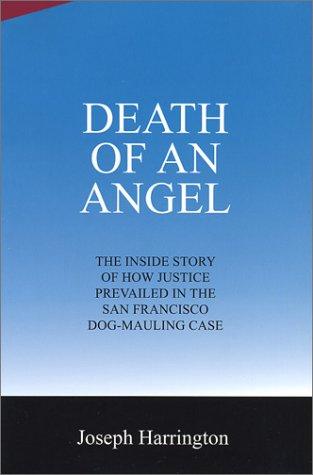 Death of an Angel: The Inside Story: Harrington, Joseph