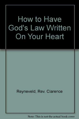 9780971891005: How to Have God's Law Written On Your Heart