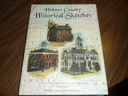 HOLMES COUNTY HISTORICAL SKETCHES: Harris, Brooks F. (author/compiler)