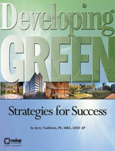 Developing Green: Strategies for Success: Jerry Yudelson