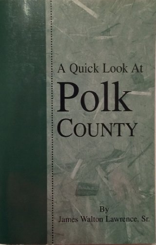 A Quick Look at Polk County: Lawrence, James Walton,