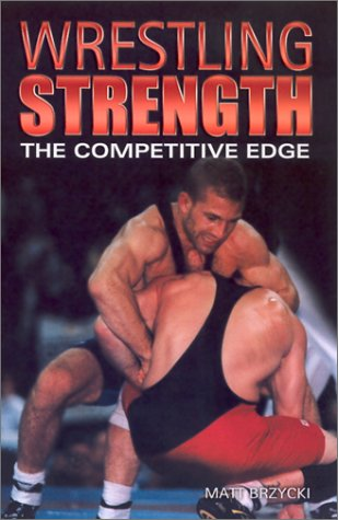 9780971895904: Wrestling Strength: The Competitive Edge