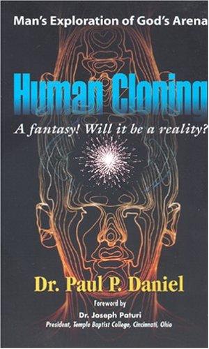 Human Cloning: Daniel, Dr. Paul P.
