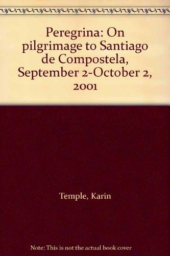 Peregrina: On pilgrimage to Santiago de Compostela, September 2-October 2, 2001: Temple, Karin