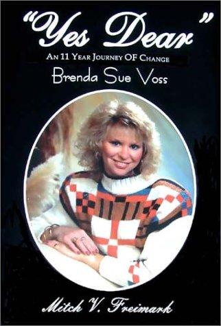 "Yes Dear"" in Memory of My Loving Wife - Brenda Sue Voss: Freimark, Mitch V."