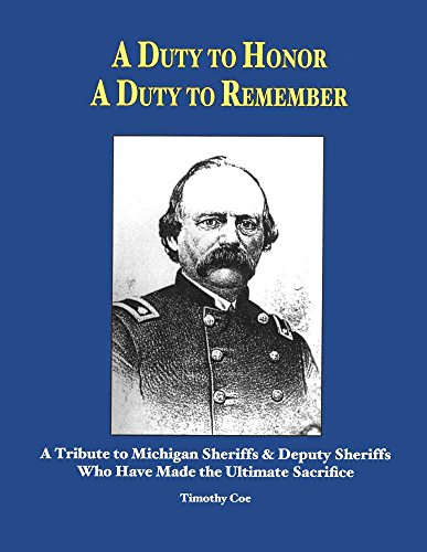 9780971897250: A Duty To Honor, A Duty To Remember: A Tribute To Michigan Sheriffs & Deputy Sheriffs Who Have Made The Ultimate Sacrifice
