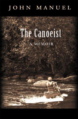 9780971897472: The Canoeist: A Memoir