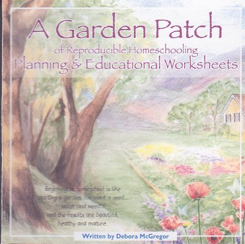 9780971901810: A Garden Patch of Reproducible Homeschooling Planning & Educational Worksheets