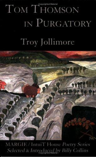 Tom Thomson in Purgatory: Troy Jollimore