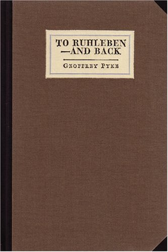 To Ruhleben -- And Back (Collins Library): Geoffrey Pyke