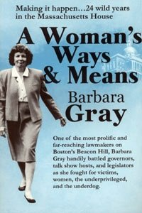 9780971905900: A woman's ways & means: Making it happen : 24 wild years in the Massachusetts House