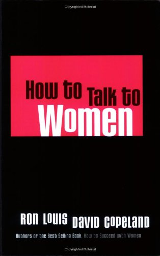9780971907607: How to Talk to Women