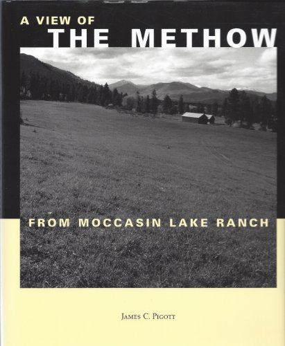 A VIEW OF THE METHOW FROM MOCCASIN LAKE RANCH: Pigott, James C.