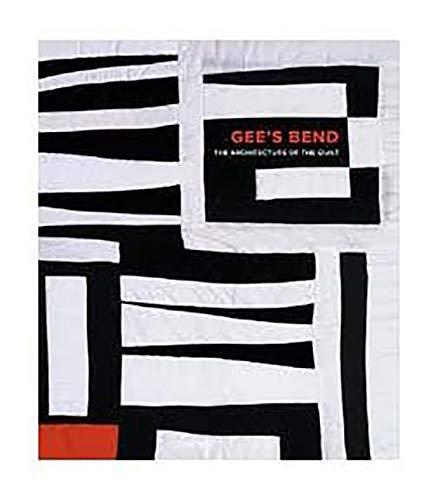 Gee's Bend: The Architecture of the Quilt: Arnett, Paul; Arnett, William; Herman, Bernard; ...