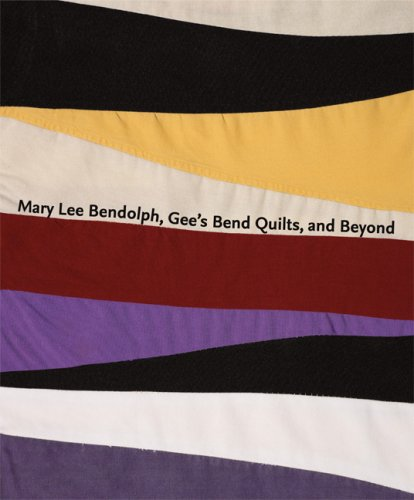 Mary Lee Bendolph, Gee's Bend Quilts, and: Cubbs, Joanne, Friis-Hansen,