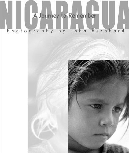 Nicaragua: A Journey to Remember: Bernhard, John
