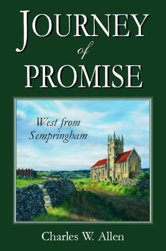 Journey of Promise: West From Sempringham: Charles W. Allen
