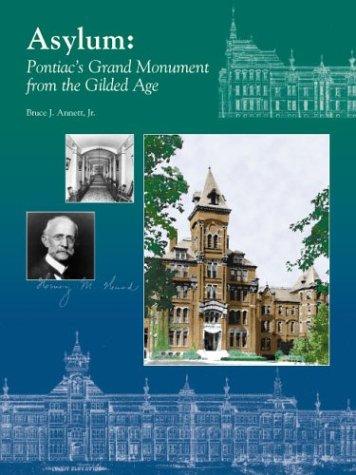 9780971914100: Asylum: Pontiac's Grand Monument From the Gilded Age