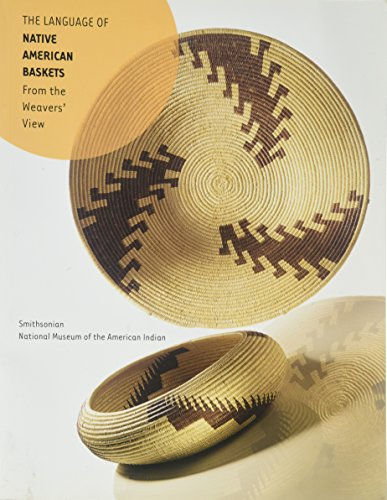 9780971916319: The Language of Native American Baskets: From the Weavers' View