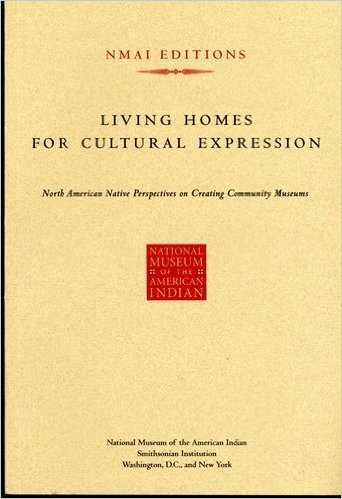 Living Homes for Cultural Expression: North American Native Perspectives on Creating Community ...