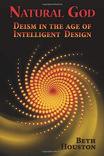 9780971919099: Natural God: Deism in the Age of Intelligent Design