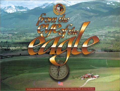 9780971919105: From the Eye of the Eagle