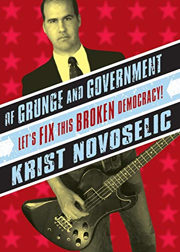9780971920651: Of Grunge and Government: Let's Fix this Broken Democracy!