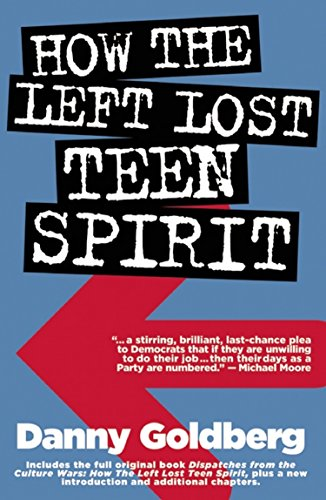 9780971920682: How the Left Lost Teen Spirit (And How They're Getting It Back)