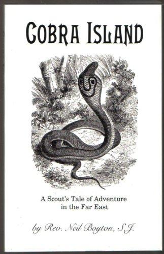 Cobra Island: A Scout's Tale of Adventure in the Far East: Neil Boyton