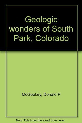 9780971927100: Geologic wonders of South Park, Colorado