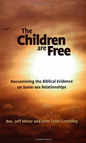 9780971929609: The Children Are Free: Reexamining the Biblical Evidence on Same-sex Relationships