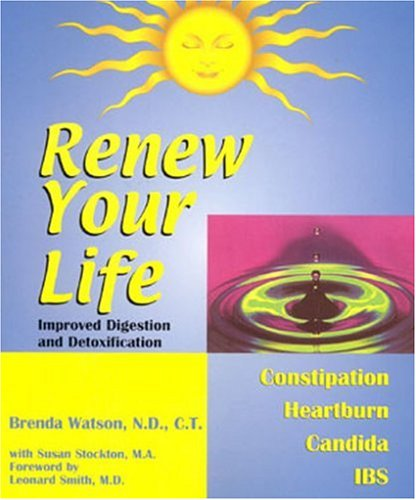9780971930902: Renew Your Life--Improved Digestion and Detoxification
