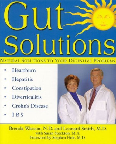 Gut Solutions: Natural Solutions for Your Digestive Conditions (0971930929) by Brenda Watson; Leonard Smith