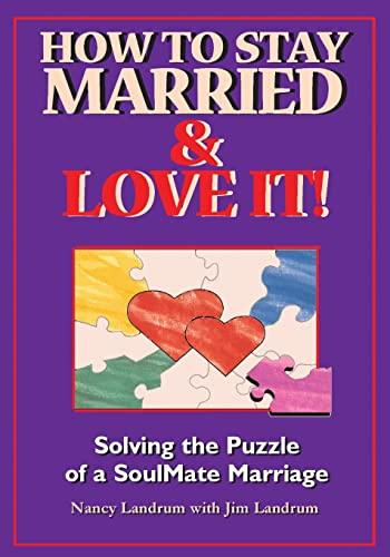 How to Stay Married & Love It: Landrum, Nancy