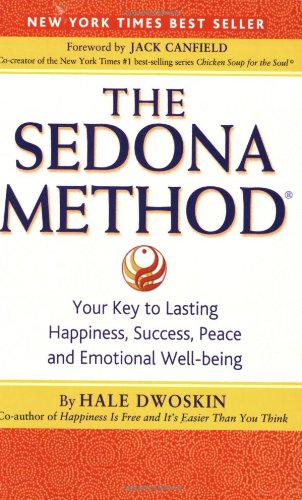 9780971933415: The Sedona Method: Your Key to Lasting Happiness, Success, Peace and Emotional Well-Being