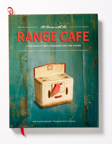 At Home with the Range Cafe: Matt DiGregory; Tom Fenton