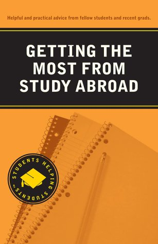 9780971939226: Getting the Most from Study Abroad (Students Helping Students series)