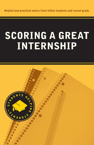 9780971939288: Scoring a Great Internship (Students Helping Students series)