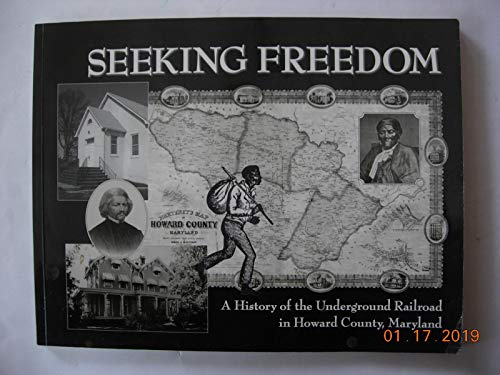 9780971939400: seeking freedom: a history of the underground railroad in howard county, maryland