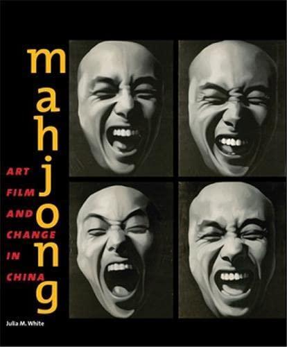 Mahjong: Art, Film, and Change in China: University of California,