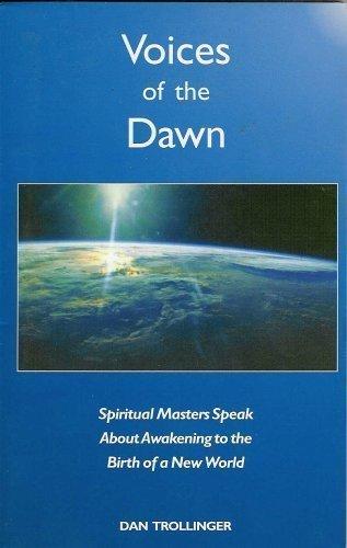 Voices of the Dawn; Spiritual Masters Speak: Dan Trollinger