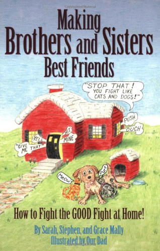 9780971940505: Making Brothers and Sisters Best Friends